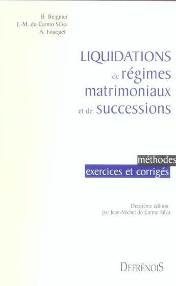 Couverture du livre « Liquidations de régimes matrimoniaux et de successions » de Bernard Beignier aux éditions Defrenois