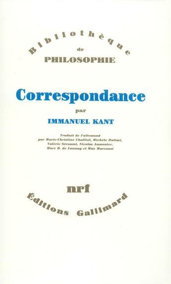 Couverture du livre « Correspondance » de Immanuel Kant aux éditions Gallimard