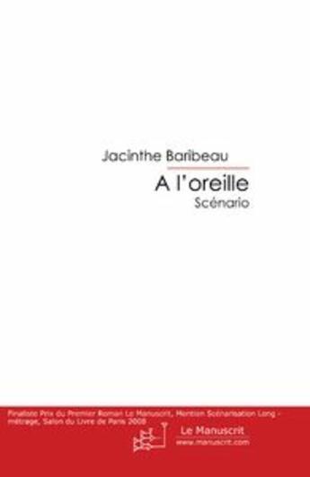 Couverture du livre « à l'oreille » de Baribeau-J aux éditions Le Manuscrit