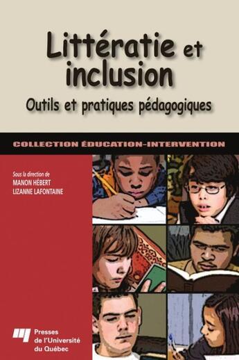 Couverture du livre « Littératie et inclusion ; outils et pratiques pédagogiques » de Manon Hebert et Lizanne Lafontaine aux éditions Presses De L'universite Du Quebec