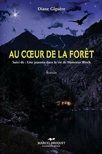 Couverture du livre « Au coeur de la forêt » de Diane Giguere aux éditions Marcel Broquet