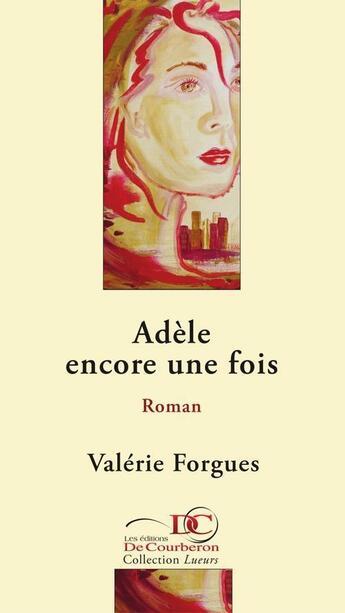Couverture du livre « Adèle encore une fois » de Valerie Forgues aux éditions Les Editions De Courberon