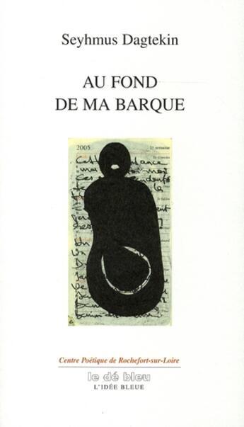 Couverture du livre « Au fond de ma barque » de Seyhmus Dagtekin aux éditions Eclats D'encre