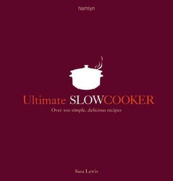 Couverture du livre « Ultimate Slow Cooker » de Sara Lewis aux éditions Octopus Digital