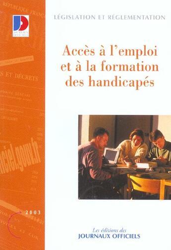 Couverture du livre « Acces A L'Emploi Et A La Formation Des Handicapes Legislation Et Regle » de Collectif aux éditions Documentation Francaise