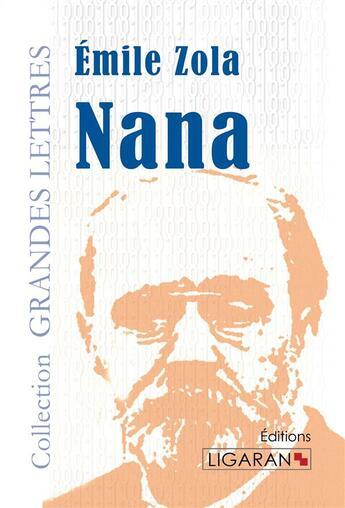 Couverture du livre « Nana » de Émile Zola aux éditions Ligaran