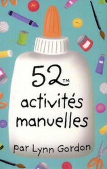 Couverture du livre « 52 activités manuelles » de Lynn Gordon aux éditions Editions 365