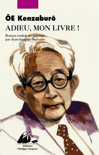 Couverture du livre « Adieu, mon livre » de Kenzaburo Oe aux éditions Picquier