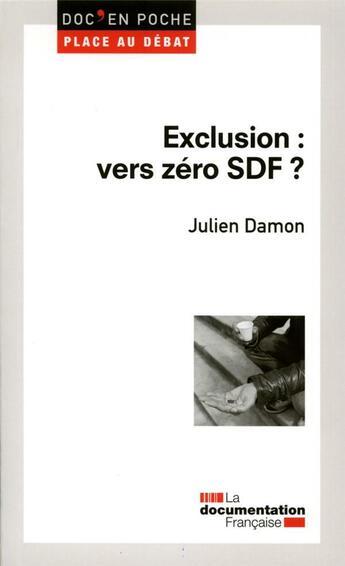 Couverture du livre « Exclusion : vers zéro SDF ? » de Damien Julien aux éditions Documentation Francaise