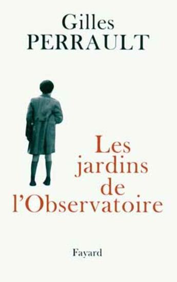 Couverture du livre « Les jardins de l'observatoire » de Gilles Perrault aux éditions Fayard