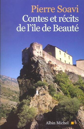 Couverture du livre « Contes Et Recits De L'Ile De Beaute » de Pierre Soavi aux éditions Albin Michel