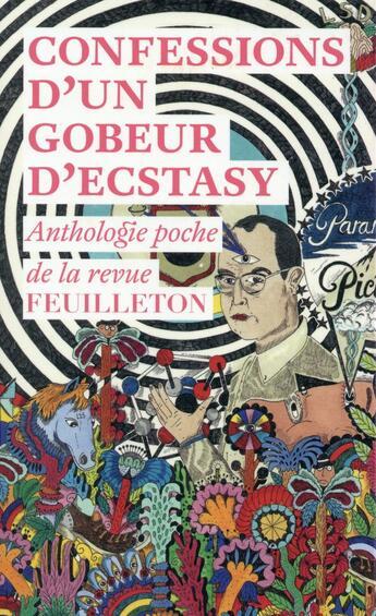 Couverture du livre « Confessions d'un gobeur d'ecstasy ; anthologie poche de la revue Feuilleton » de Collectif aux éditions Editions Du Sous Sol
