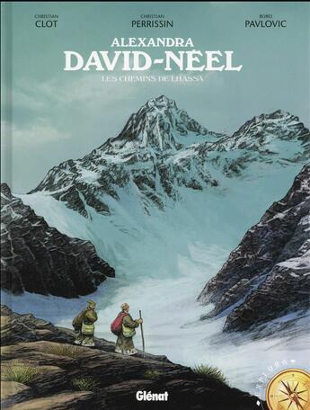 Couverture du livre « Alexandra David-Néel ; les chemins de Lhassa » de Christian Perrissin et Boro Pavlovic aux éditions Glenat