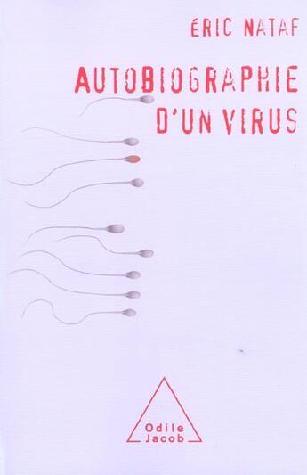 Couverture du livre « Autobiographie d'un virus » de Eric Nataf aux éditions Odile Jacob