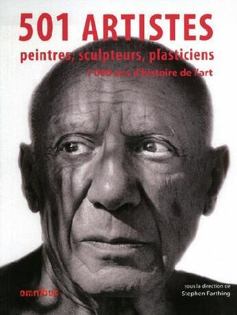 Couverture du livre « 501 artistes ; peintres, sculpteurs, plasticiens ; 1000 ans d'histoire de l'Art » de Farthing Stephen aux éditions Omnibus