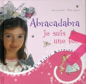 Couverture du livre « Abracadabra, je suis une fée » de Annabel Morgan aux éditions Le Temps Apprivoise