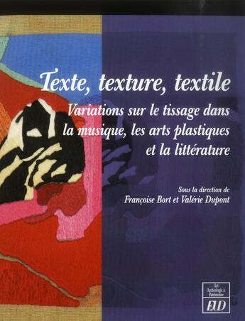 Couverture du livre « Texte texture textile » de Bort/Dupont aux éditions Pu De Dijon