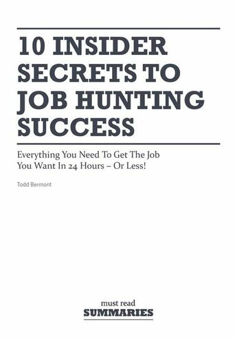 Couverture du livre « 10 insider secrets to job hunting success » de Todd Bermont aux éditions Must Read Summaries