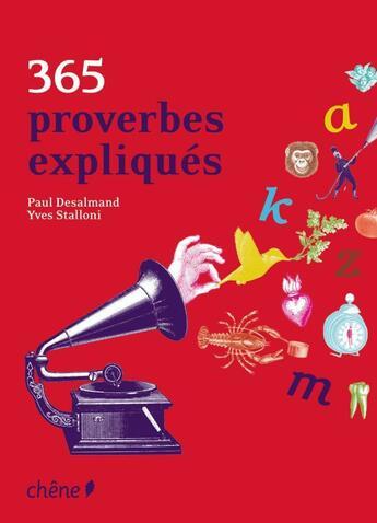 Couverture du livre « 365 proverbes expliqués » de Collectif aux éditions Chene