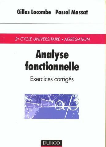 Couverture du livre « Analyse Fonctionnelle ; Exercices Corriges » de Gilles Lacombe et Pascal Massat aux éditions Dunod