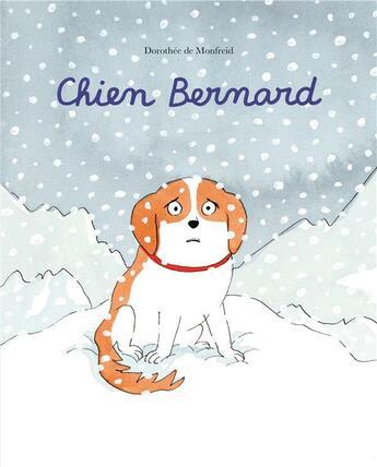Couverture du livre « Chien Bernard » de Dorothee De Monfreid aux éditions Ecole Des Loisirs