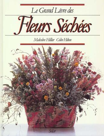 Couverture du livre « Grand Livre Des Fleurs Sechees » de Hilton et Hillier aux éditions Solar