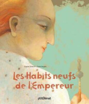 Couverture du livre « Les habits neufs de l'empereur » de Claude Clement et Claire Degans aux éditions Glenat Jeunesse