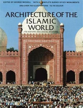 Couverture du livre « Architecture Of The Islamic World (Paperback) /Anglais » de George Michell aux éditions Thames & Hudson
