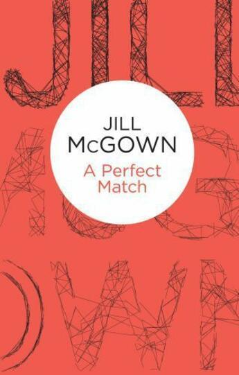 Couverture du livre « A Perfect Match (Lloyd and Hill 1) » de Mcgown Jill aux éditions Pan Macmillan