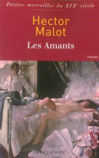 Couverture du livre « Les amants » de Hector Malot aux éditions France-empire