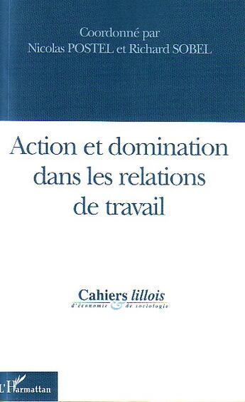 Couverture du livre « Action Et Domination Dans Les Relations De Travail » de Collectif aux éditions L'harmattan