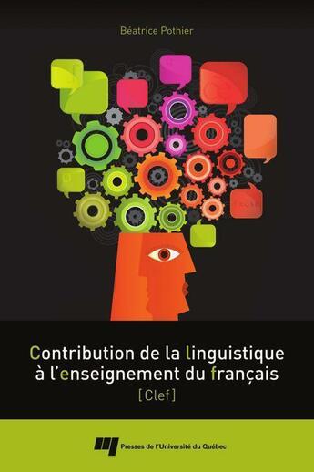 Couverture du livre « Contribution de la linguistique à l'enseignement du français » de Beatrice Pothie aux éditions Presses De L'universite Du Quebec