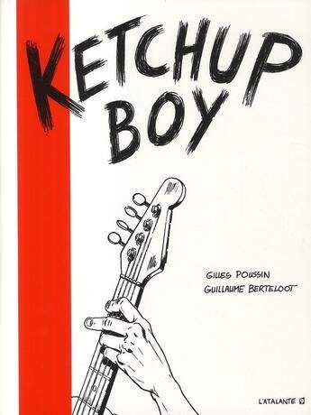 Couverture du livre « Ketchup boy » de Gilles Poussin et Guillaume Berteloot aux éditions L'atalante