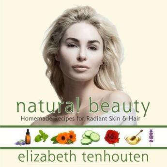 Couverture du livre « Natural Beauty » de Tenhouten Elizabeth aux éditions Hartherleigh Press Digital