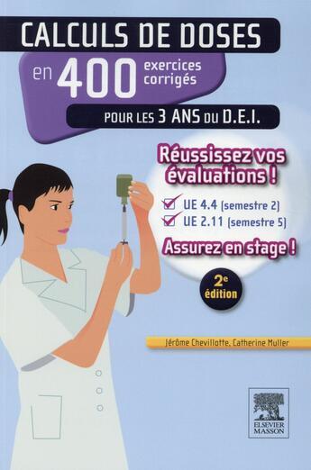 Couverture du livre « Calculs de doses en 400 exercices corrigés pour les 3 ans du D.E.I. » de Collectif aux éditions Elsevier-masson
