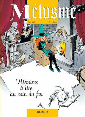 Couverture du livre « Mélusine T.4 ; histoires à lire au coin du feu » de Francois Gilson et Clarke aux éditions Dupuis