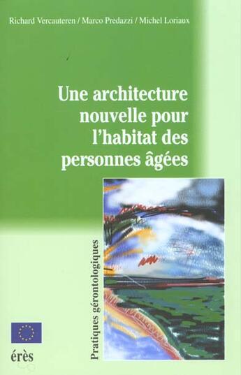 Couverture du livre « Une architecture nouvelle pour l'habitat des personnes agees » de Predazzi/Vercauteren aux éditions Eres