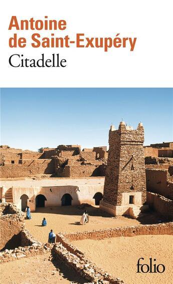Couverture du livre « Citadelle » de Antoine De Saint-Exupery aux éditions Gallimard