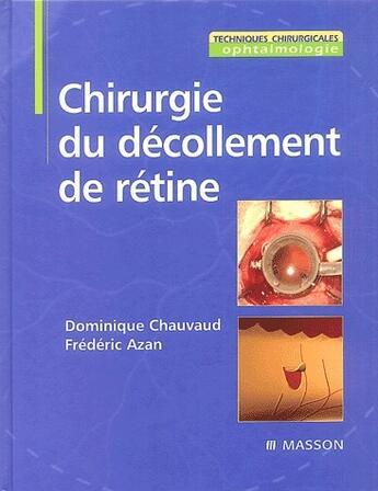 Couverture du livre « Chirurgie du décollement de retine » de Dominique Chauvaud et Frederic Azan aux éditions Elsevier-masson