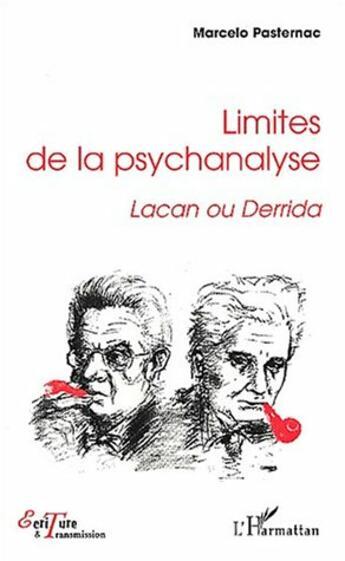 Couverture du livre « Limites De La Psychanalyse ; Lacan Ou Derrida » de Marcelo Pasternac aux éditions L'harmattan