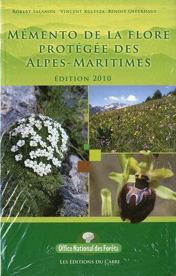 Couverture du livre « Memento de la flore protégée des Alpes-Maritimes (édition 2010) » de Collectif aux éditions Cabri