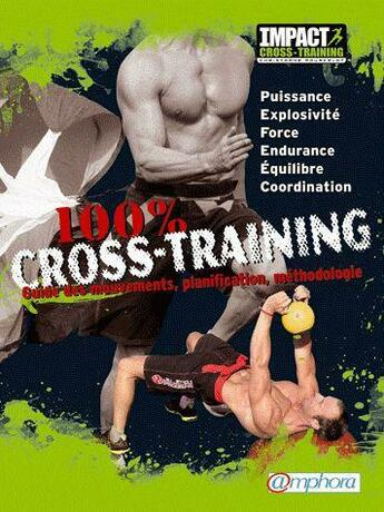 Couverture du livre « 100 % cross-training ; guide des mouvements, planification, méthodologie » de Christophe Pourcelot aux éditions Amphora