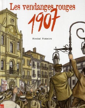 Couverture du livre « 1907, Les Vendanges Rouges » de Pinheiro aux éditions Etudes Et Communication