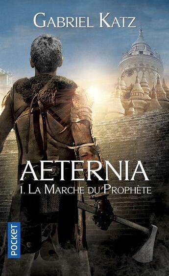 Couverture du livre « Aeternia t.1 ; la marche du prophète » de Gabriel Katz aux éditions Pocket