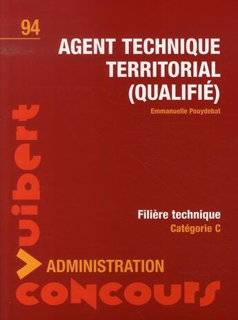 Couverture du livre « Agent technique territorial qualifié » de Emmanuelle Pouydebat aux éditions Vuibert
