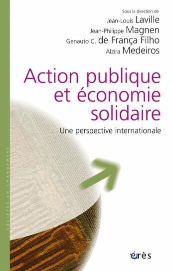 Couverture du livre « Action Publique Et Economie Solidaire ; Une Perspective Internationale » de Collectif aux éditions Eres