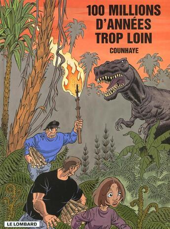 Couverture du livre « 100 MILLION D'ANNEES TROP LOIN » de Counhaye Guy aux éditions Lombard