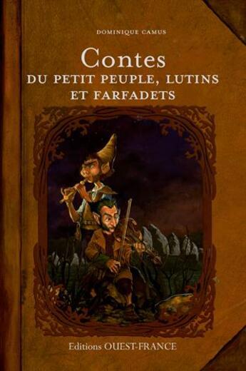Couverture du livre « Contes du petit peuple lutins et farfadets » de Dominique Camus aux éditions Ouest France