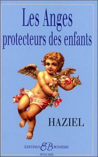 Couverture du livre « Les anges protecteurs des enfants » de Haziel aux éditions Bussiere