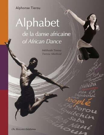 Couverture du livre « Alphabet de la danse africaine ; alphabet of african dance » de Alphonse Tierou aux éditions Christian Rolland